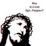 Who Killed Sgt. Pepper?