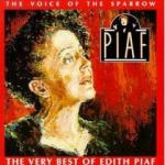 The Voice of the Sparrow: The Very Best of Edith Piaf (25th Anniversary)