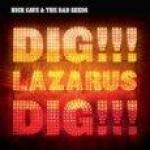 Dig, Lazarus, Dig !!!