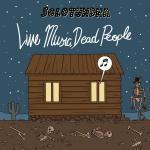 Live Music, Dead People