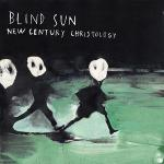 Blind Sun – New Century Christology