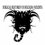 Surgical Beat Bros V/S Bologna Violenta